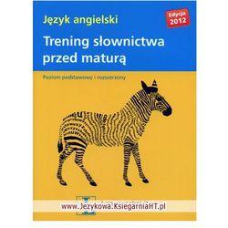 Język angielski, Trening słownictwa przed maturą, wydanie 2012, książka w oprawie miękkej