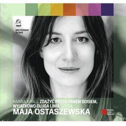 Zdążyć przed Panem Bogiem czyta Maja Ostaszewska (Agora)