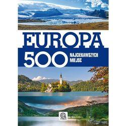Europa 500 Najciekawszych Miejsc, pozycja wydana w roku: 2013