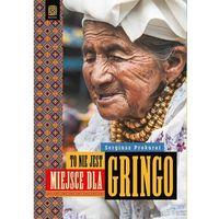 To nie jest miejsce dla gringo - Wysyłka od 3,99 - porównuj ceny z wysyłką