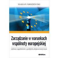 Zarządzanie w warunkach wspólnoty europejskiej - Marian Mroziewski