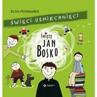 Święci usmiechnięci. Święty Jan Bosko - Eliza Piotrowska (9788375168532)