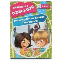 Spaceruj z dzieckiem. 30 pomysłów na spacer w Warszawie.