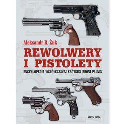 Pistolety i rewolwery, książka z kategorii Książki militarne