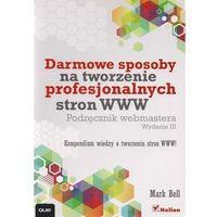 Darmowe Sposoby Na Tworzenie Profesjonalnych Stron Www (352 str.)