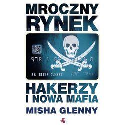 MROCZNY RYNEK HAKERZY I NOWA MAFIA - Wysyłka od 3,99 - porównuj ceny z wysyłką