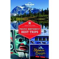 USA Północny Zachód Lonely Planet Pacific Northwest Best Trips (al. et)