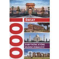 Świat. 1000 zabytków, które musisz zobaczyć
