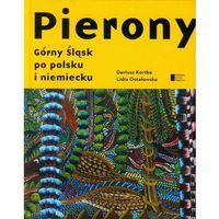 Pierony Górny Śląsk po polsku i niemiecku Antologia - Dostępne od: 2014-11-18 (9788326813733)