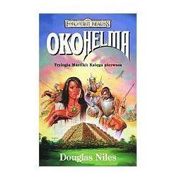 OKO HELMA. TRYLOGIA MAZTIKI 1. FORGOTTEN REALMS Douglas Niles