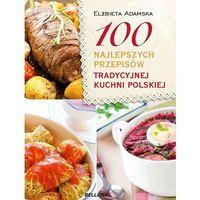 100 najlepszych przepisów tradycyjnej kuchni polskiej