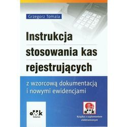 Instrukcja stosowania kas rejestrujących z wzorcową dokumentacją i nowymi ewidencjami (kategoria: Prawo, ak