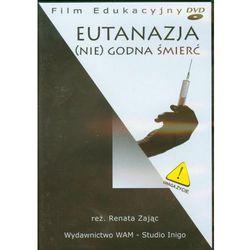 Eutanazja (Nie)godna śmierć (Płyta DVD)