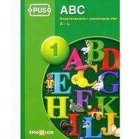PUS ABC 1 Rozpoznawanie i rozróżnianie liter A-L