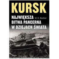 Kursk Największa bitwa pancerna w dziejach świata (2010)
