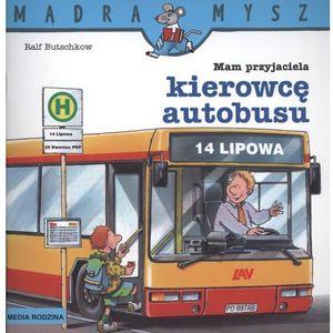 Mam przyjaciela kierowcę autobusu Mądra mysz (24 str.)
