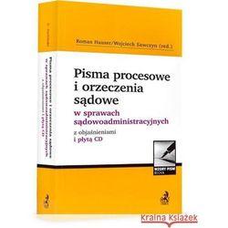 Pisma procesowe w sprawach sądowoadministracyjnych z objaśnieniami + płytą CD, rok wydania (2013)