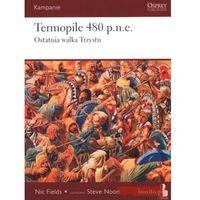 Kampanie. Tom 2. Termopile 480 p.n.e. Ostatnia walka Trzystu, Nic Fields