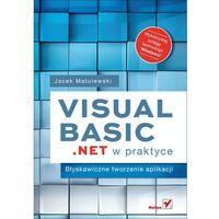 Visual Basic .NET w praktyce Błyskawiczne tworzenie aplikacji, Jacek Matulewski