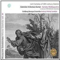 Gdańskie Królestwo Kantat, Kantaty Wielkopostne Lent Cantatas of 18th century Gdańsk