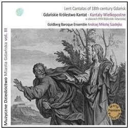 Gdańskie Królestwo Kantat, Kantaty Wielkopostne Lent Cantatas of 18th century Gdańsk z kategorii Klasyczna