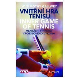 Vnitřní hra tenisu. Mentální stránka vrcholového výkonu W. Timothy Gallwey
