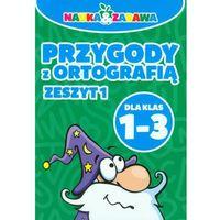 NAUKA I ZABAWA PRZYGODY Z ORTOGRAFIA 1-3 CZ.1-DAMIDOS (2014)