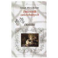 Imionnik zakochanych. Fraszki - Leszek Wierzchowski, książka w oprawie twardej