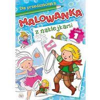 Malowanka z naklejkami cz. 1 praca zbiorowa (16 str.)