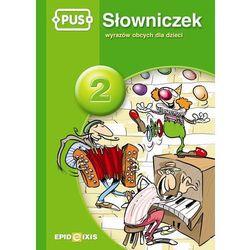 PUS Słowniczek wyrazów obcych dla dzieci 2, książka w oprawie miękkej