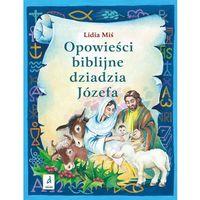 Opowieści biblijne dziadzia Józefa III - Jeśli zamówisz do 14:00, wyślemy tego samego dnia. Darmowa dosta