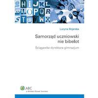 Samorząd uczniowski nie bibelot. Ściągawka dyrektora gimnazjum (9788326415050)