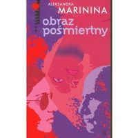 Aleksandra Marinina. Obraz pośmiertny. (256 str.)