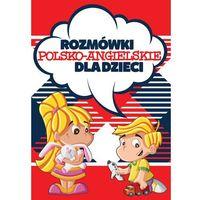 Rozmówki polsko-angielskie dla dzieci, praca zbiorowa