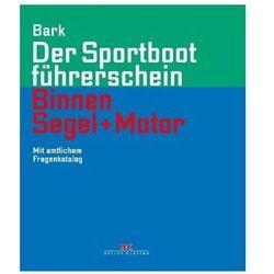 Der Sportbootführerschein Binnen Segel und Motor Bark, Axel (9783667114976)