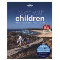 Podróżuj z Dzieckiem Lonely Planet Travel With Children Przewodnik, Lonely Planet