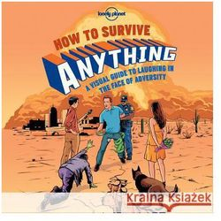 Lonely Planet How to Survive Anything (kategoria: Literatura obcojęzyczna)