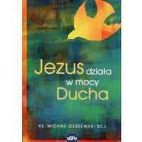 Jezus działa w mocy Ducha - Jeśli zamówisz do 14:00, wyślemy tego samego dnia. Darmowa dostawa, już od 99