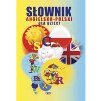 Słownik angielsko-polski dla dzieci (kategoria: Encyklopedie i słowniki)