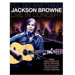 I'll Do Anything Jackson Browne Live In Concert - Jackson Browne z kategorii Muzyczne DVD