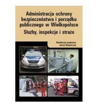 Administracja ochrony bezpieczeństwa i porządku publicznego w Wielkopolsce