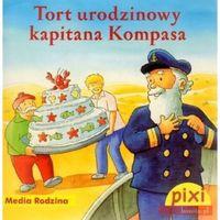 Pixi. Tort urodzinowy kapitana Kompasa - Alfred Neuwald, oprawa broszurowa
