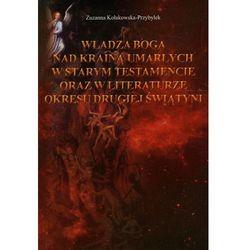 Władza Boga nad Krainą Umarłych w Starym Testamencie oraz w literaturze okresu drugiej wojny światowej, po
