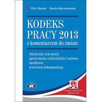 Kodeks pracy 2013 z komentarzem do zmian: ? elastyczny czas pracy ? uprawnienia rodzicielskie i usta (kategori
