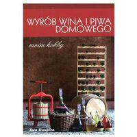 Wyrób wina i piwa (9788391434314)