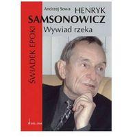 Henryk Samsonowicz. Świadek epoki. Wywiad rzeka, Bellona