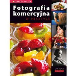 FOTOGRAFIA KOMERCYJNA W PRAKTYCE (kategoria: Książki o fotografii)