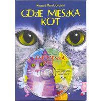 Gdzie mieszka kot z płytą CD, pozycja wydana w roku: 2010