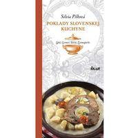 Poklady slovenskej kuchyne: Spiš, Gemer, Tatry, Zamagurie Pilková Silvia