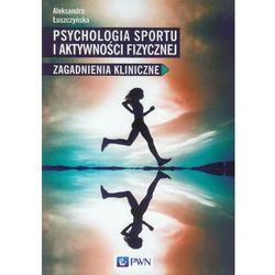 Psychologia sportu i aktywności fizycznej (Wydawnictwo Naukowe PWN)